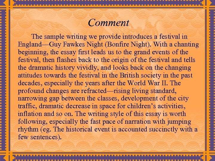 Comment The sample writing we provide introduces a festival in England—Guy Fawkes Night (Bonfire