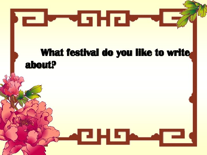 What festival do you like to write about?