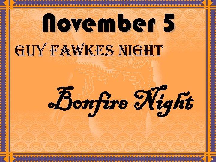 November 5 guy Fawkes Night Bonfire Night
