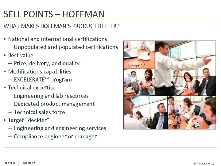 SELL POINTS – HOFFMAN WHAT MAKES HOFFMAN'S PRODUCT BETTER? • National and international certifications