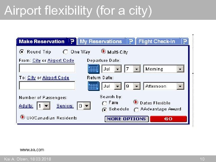 Airport flexibility (for a city) www. aa. com Kai A. Olsen, 18. 03. 2018