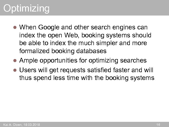Optimizing When Google and other search engines can index the open Web, booking systems