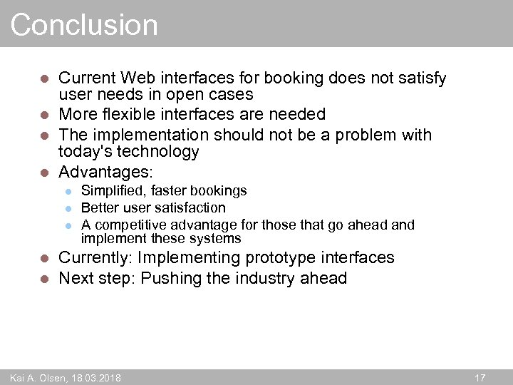 Conclusion Current Web interfaces for booking does not satisfy user needs in open cases