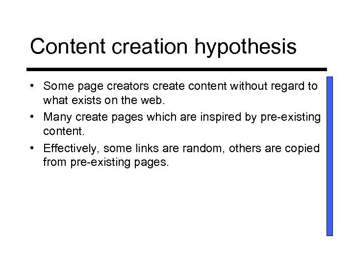 Content creation hypothesis • Some page creators create content without regard to what exists