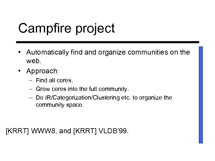 Campfire project • Automatically find and organize communities on the web. • Approach: –