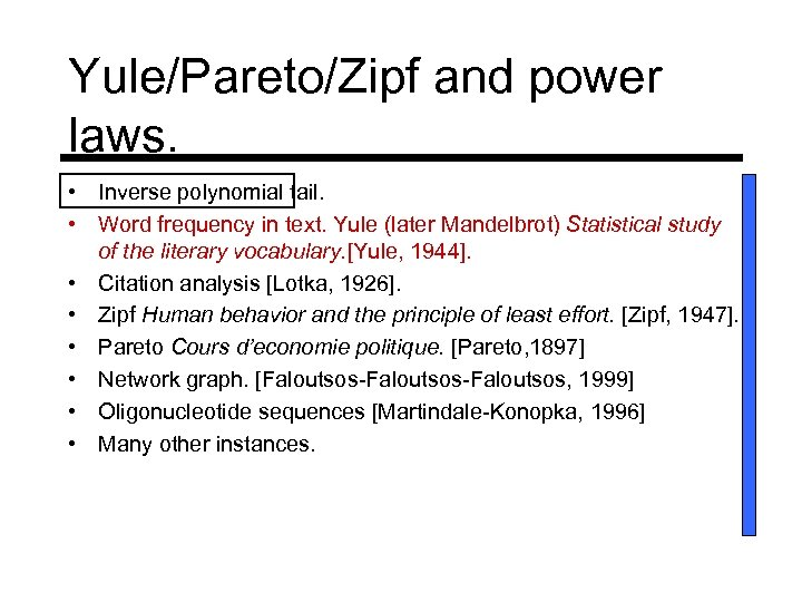 Yule/Pareto/Zipf and power laws. • Inverse polynomial tail. • Word frequency in text. Yule
