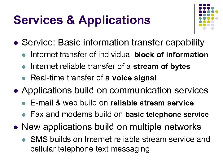 Services & Applications l Service: Basic information transfer capability l l Applications build on