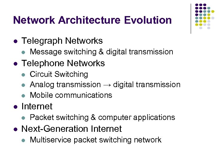 Network Architecture Evolution l Telegraph Networks l l Telephone Networks l l Circuit Switching