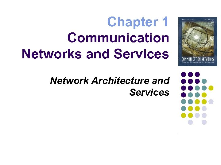 Chapter 1 Communication Networks and Services Network Architecture and Services