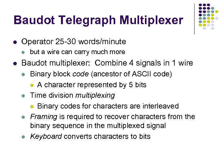 Baudot Telegraph Multiplexer l Operator 25 -30 words/minute l l but a wire can