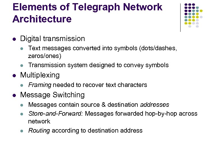 Elements of Telegraph Network Architecture l Digital transmission l l l Multiplexing l l