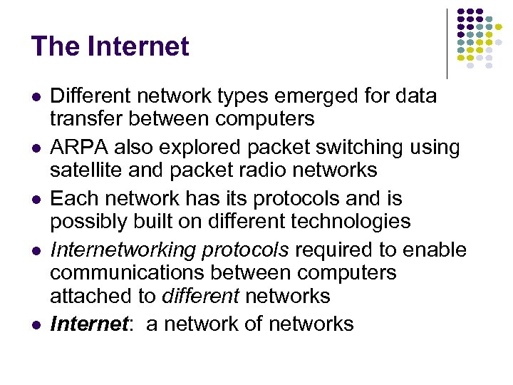 The Internet l l l Different network types emerged for data transfer between computers