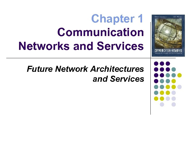 Chapter 1 Communication Networks and Services Future Network Architectures and Services