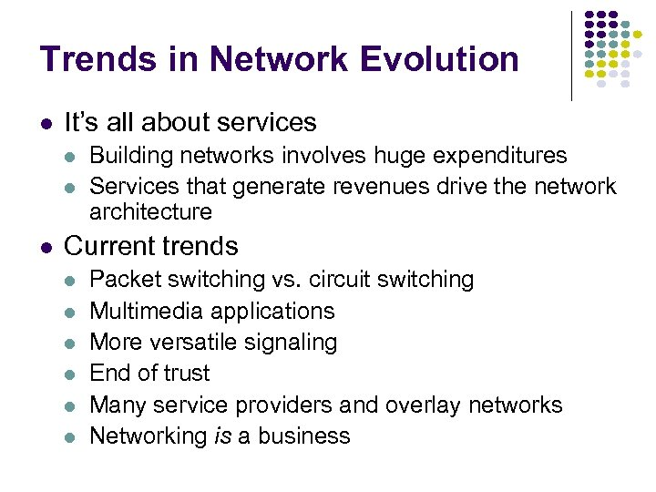 Trends in Network Evolution l It's all about services l l l Building networks