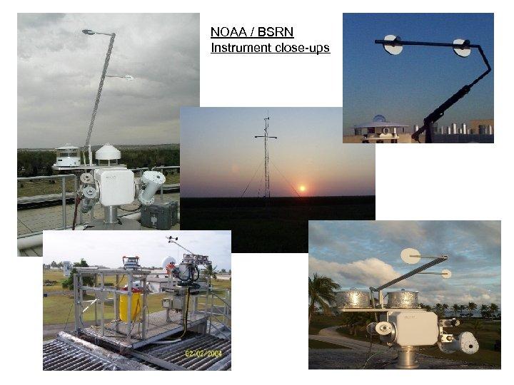 NOAA / BSRN Instrument close-ups