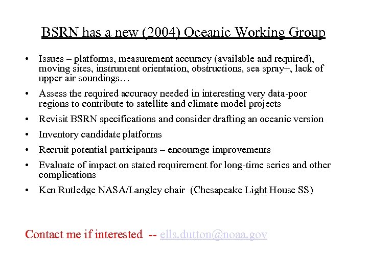 BSRN has a new (2004) Oceanic Working Group • Issues – platforms, measurement accuracy