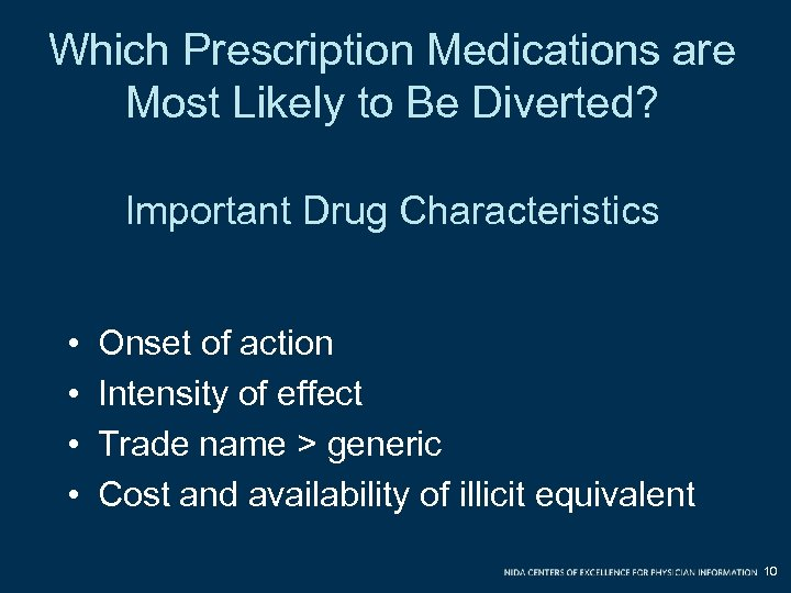 Which Prescription Medications are Most Likely to Be Diverted? Important Drug Characteristics • •