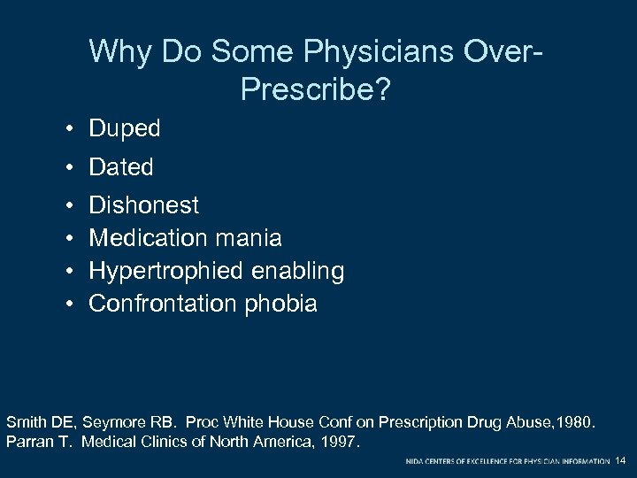 Why Do Some Physicians Over. Prescribe? • Duped • Dated • • Dishonest Medication