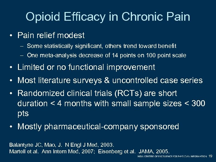 Opioid Efficacy in Chronic Pain • Pain relief modest – Some statistically significant, others