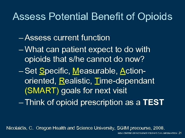 Assess Potential Benefit of Opioids – Assess current function – What can patient expect