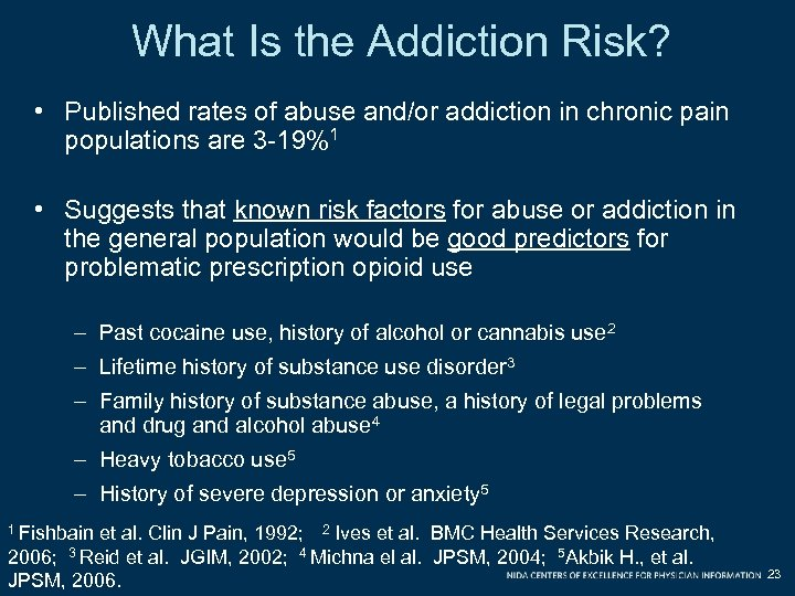 What Is the Addiction Risk? • Published rates of abuse and/or addiction in chronic
