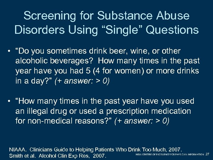 "Screening for Substance Abuse Disorders Using ""Single"" Questions • ""Do you sometimes drink beer,"