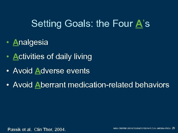 Setting Goals: the Four A's • Analgesia • Activities of daily living • Avoid