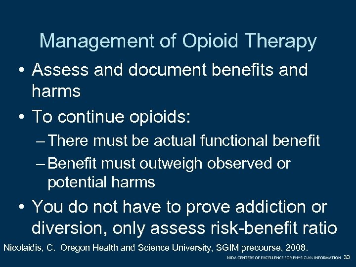 Management of Opioid Therapy • Assess and document benefits and harms • To continue
