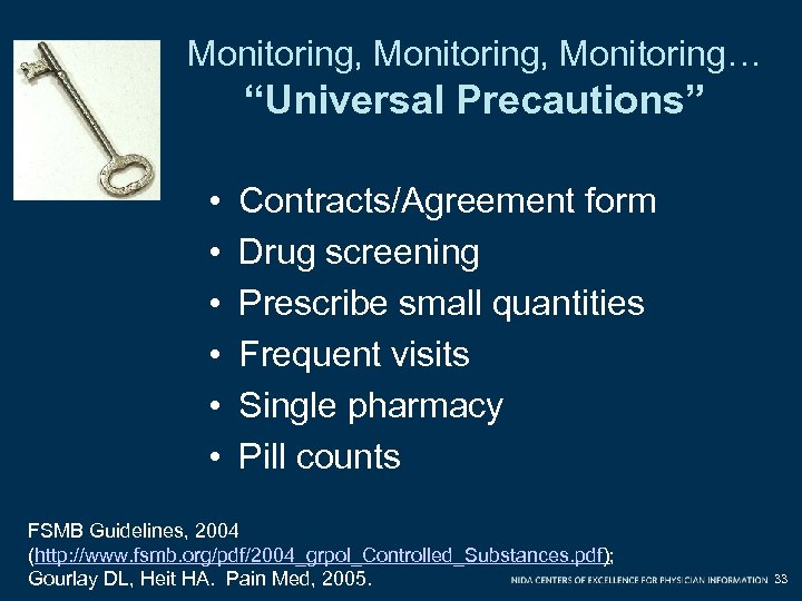 "Monitoring, Monitoring… ""Universal Precautions"" • • • Contracts/Agreement form Drug screening Prescribe small quantities"