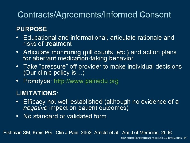 Contracts/Agreements/Informed Consent PURPOSE: • Educational and informational, articulate rationale and risks of treatment •