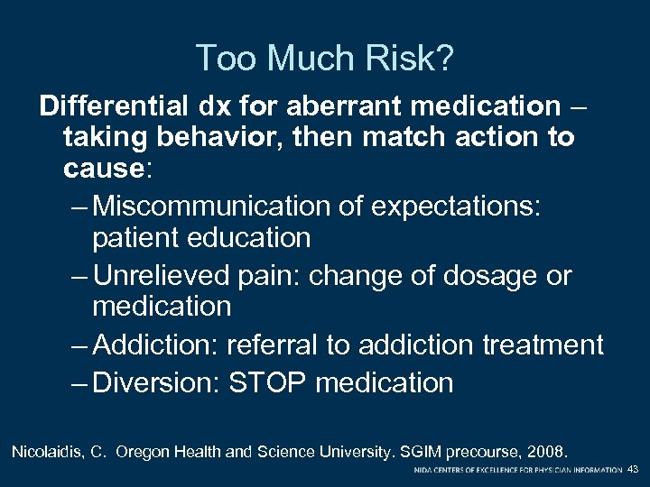 Too Much Risk? Differential dx for aberrant medication – taking behavior, then match action
