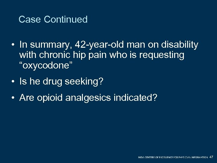 Case Continued • In summary, 42 -year-old man on disability with chronic hip pain