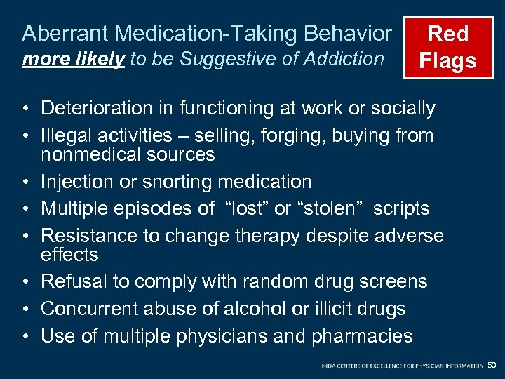 Aberrant Medication-Taking Behavior more likely to be Suggestive of Addiction Red Flags • Deterioration