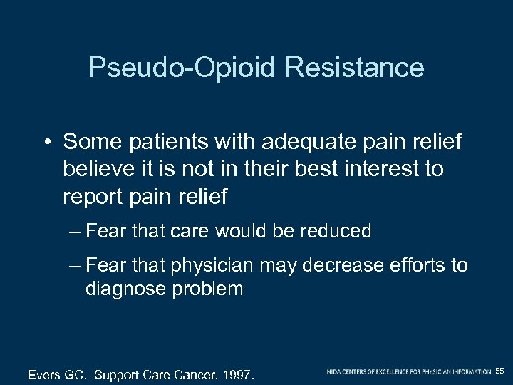 Pseudo-Opioid Resistance • Some patients with adequate pain relief believe it is not in