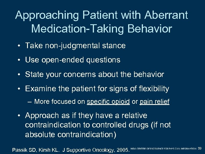 Approaching Patient with Aberrant Medication-Taking Behavior • Take non-judgmental stance • Use open-ended questions