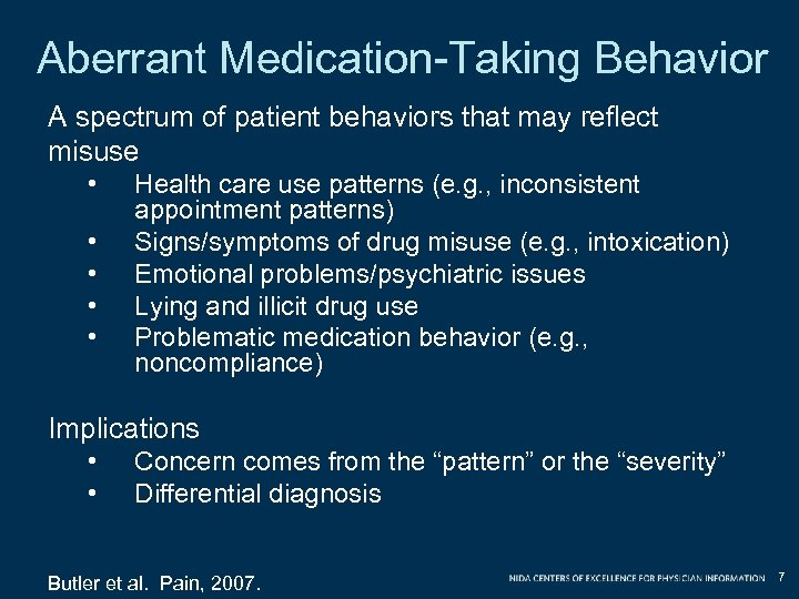 Aberrant Medication-Taking Behavior A spectrum of patient behaviors that may reflect misuse • •
