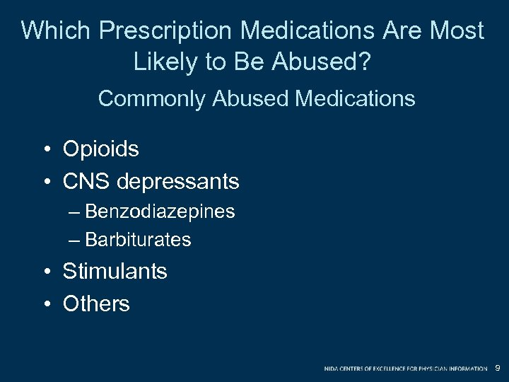 Which Prescription Medications Are Most Likely to Be Abused? Commonly Abused Medications • Opioids