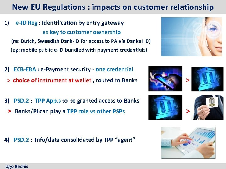 New EU Regulations : impacts on customer relationship 1) e-ID Reg : Identification by