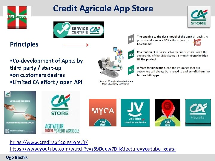 Credit Agricole App Store Principles §Co-development of App. s by third party / start-up