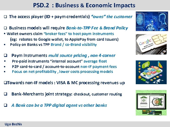 PSD. 2 : Business & Economic Impacts q The access player (ID + paym