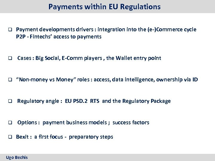 Payments within EU Regulations q Payment developments drivers : integration into the (e-)Commerce cycle