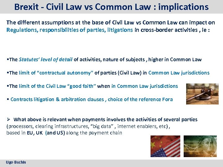Brexit - Civil Law vs Common Law : implications The different assumptions at the