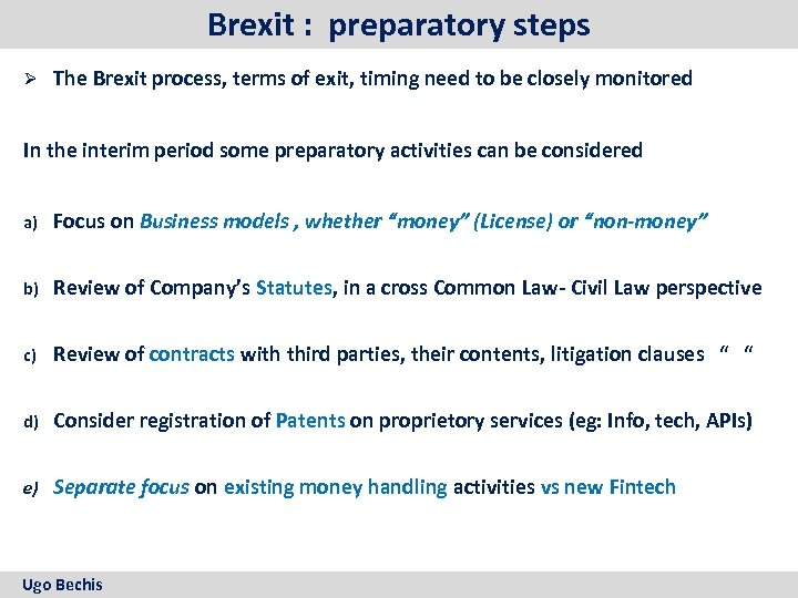 Brexit : preparatory steps Ø The Brexit process, terms of exit, timing need to