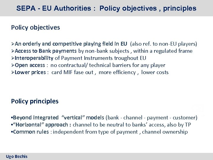 SEPA - EU Authorities : Policy objectives , principles Policy objectives ØAn orderly and