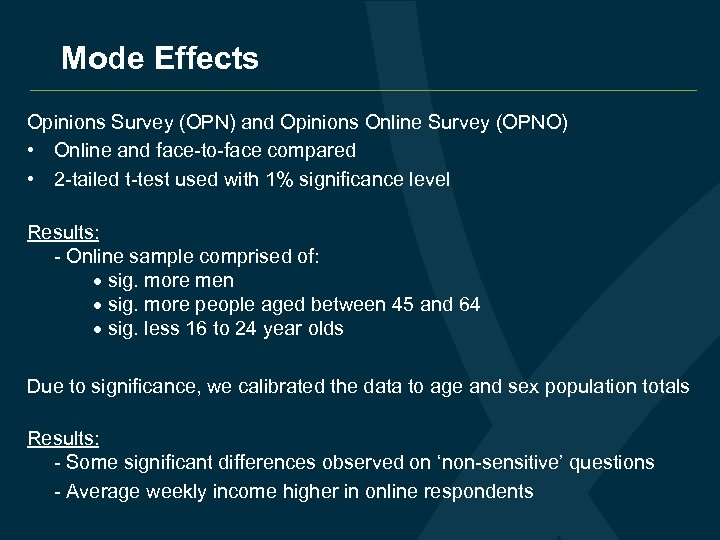 Mode Effects Opinions Survey (OPN) and Opinions Online Survey (OPNO) • Online and face-to-face