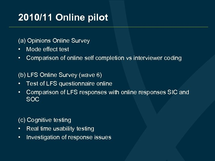 2010/11 Online pilot (a) Opinions Online Survey • Mode effect test • Comparison of