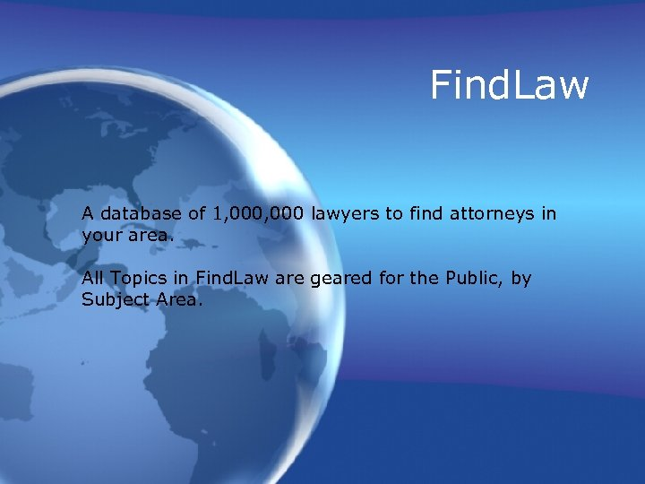 Find. Law A database of 1, 000 lawyers to find attorneys in your area.