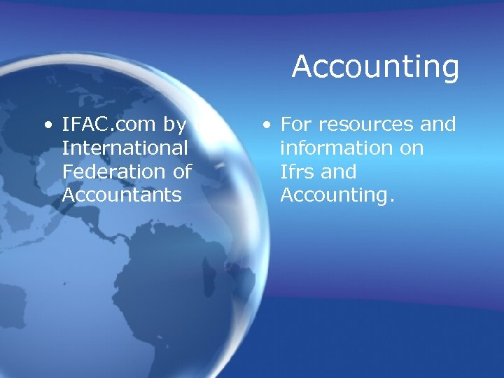 Accounting • IFAC. com by the International Federation of Accountants • For resources and