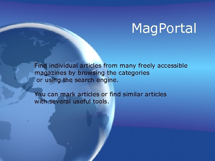 Mag. Portal Find individual articles from many freely accessible magazines by browsing the categories