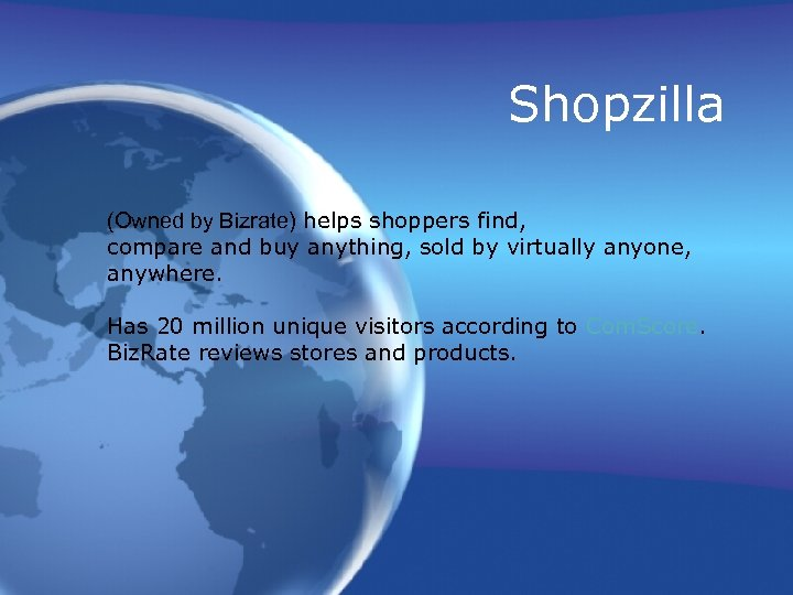 Shopzilla (Owned by Bizrate) helps shoppers find, compare and buy anything, sold by virtually